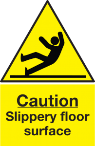 The floor is slippery. ___________ you don't fall!